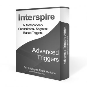 Advanced Triggers For Interspire Email Marketer
